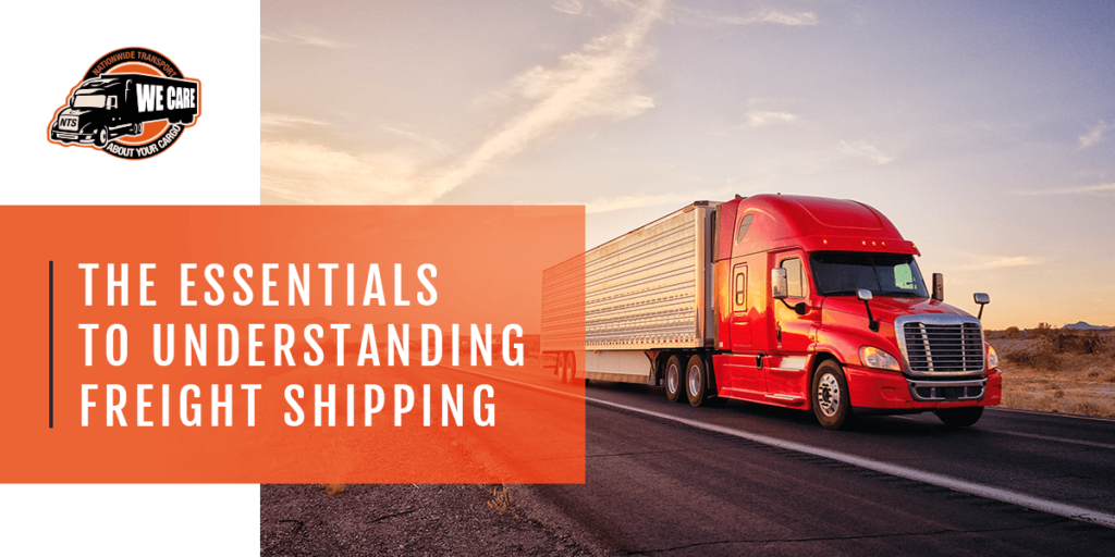The Essentials to Understanding Freight Shipping